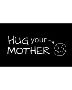 Hug Your Mother Global Warming Sticker - 3X5 - Black