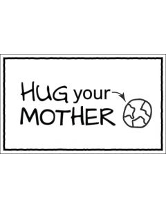 Hug Your Mother Global Warming Sticker - 3X5 - White