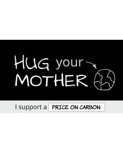 Hug Your Mother I Support a Price On Carbon - 3X5 - Black