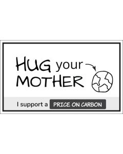 Hug Your Mother I Support a Price On Carbon - 3X5 - White
