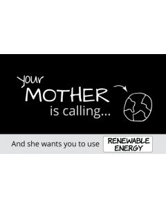 Your Mother is Calling and She Wants Renewable Energy Sticker - 3X5 - Black