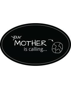 Your Mother is Calling Sticker - 3x5 - Black - Oval